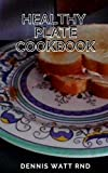 HEALTHY PLATE COOKBOOK: The Essential Guide and Recipes on Healthy Plate