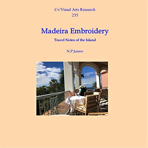 Madeira Embroidery: Notes of the Island audiobook cover art