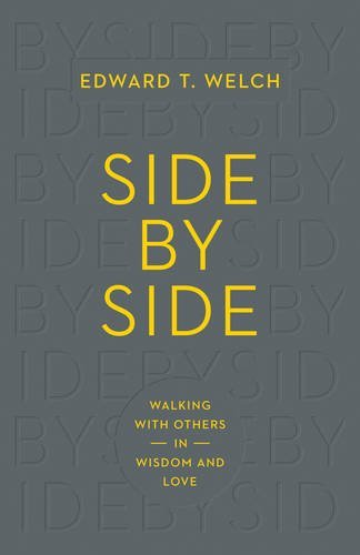 Side by Side by Ed Welch (2015-05-15)