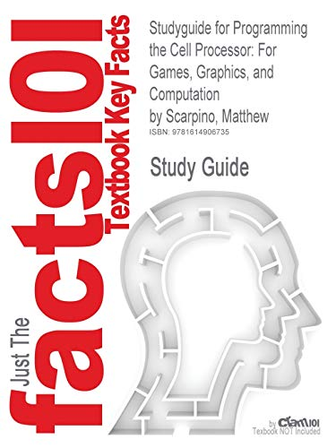 Studyguide for Programming the Cell Processor: For Games, Graphics, and Computation by Scarpino, Matthew, ISBN 9780136008866
