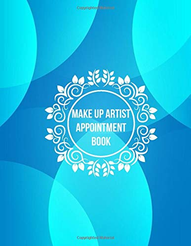 Make Up Artist Appointment Book: Appointment Schedule Diary Notebook, Business Recording Planner...