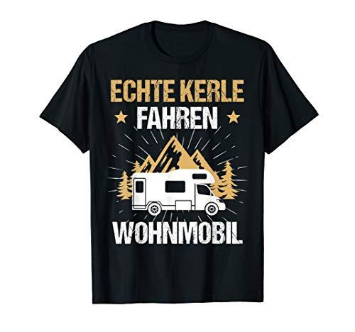 Echte Kerle fahren Wohnmobil Camping Caravan Camper Geschenk T-Shirt