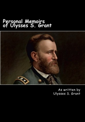 Compare Textbook Prices for Personal Memoirs of Ulysses S. Grant  ISBN 9781492200314 by Grant, Ulysses S.