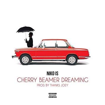 Cherry Beamer Dreaming