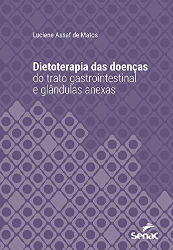 Dietoterapia das doenças do trato gastrointestinal e glândulas anexas (Série Universitária)
