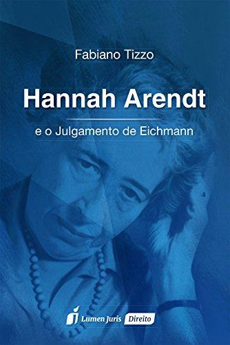 Hannah Arendt e o Julgamento de Eichmann – 2016