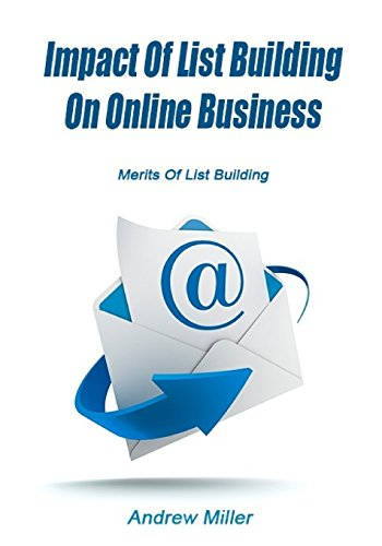 Download Impact of List Building on Online Business 1505664314