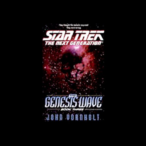 Star Trek, The Next Generation: The Genesis Wave, Book 3 (Adapted) audiobook cover art
