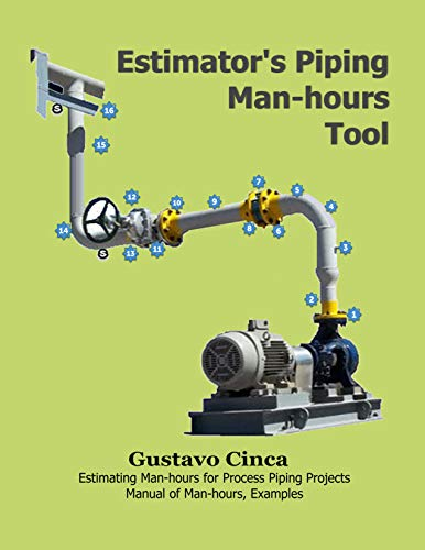 Estimator's Piping Man-hours Tool: Estimator's Piping Man-hours Tool. Estimating Man-hours for Process Piping Projects. Manual of Man-hours, Examples
