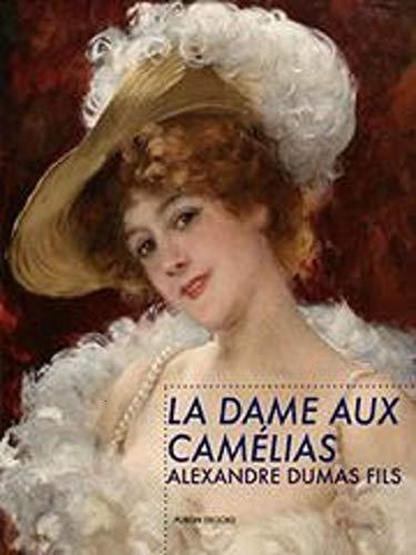 La Dame aux Camélias (French Edition)