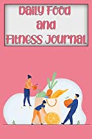 Daily Food And Fitness Journal: A 90 Day Meal and Workout Planner for Weight Loss and Diet Plans, Weekly weight loss tracker For Girls Women (Fitness Tracker)