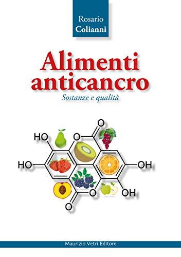 Alimenti anticancro. Sostanze e qualità