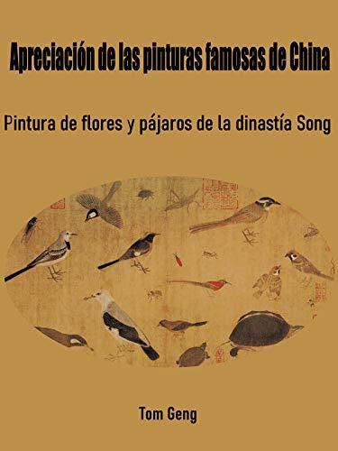 Apreciación de las pinturas famosas de China: Pintura de flores y pájaros de la dinastía Song