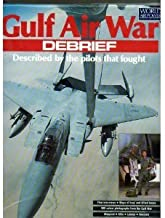Gulf Air War Debrief: Described by the Pilots that Fought