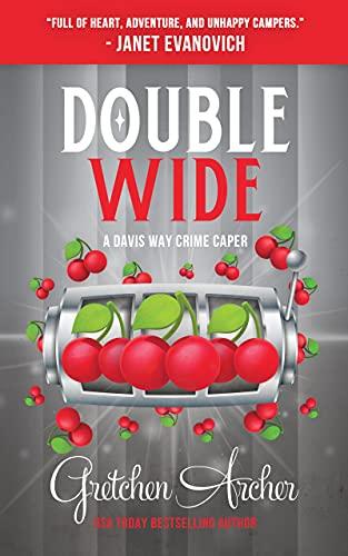 Double Wide: A Davis Way Crime Caper Book 10 by [Gretchen Archer]