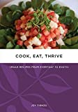 Cook, Eat, Thrive: Vegan Recipes from Everyday to Exotic (Tofu Hound Press) (English Edition)