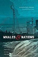 Whales & Nations: Environmental Diplomacy on the High Seas (Weyerhaeuser Environmental Books)