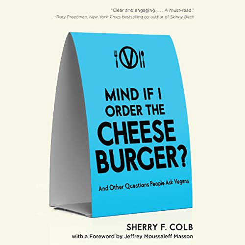 Mind If I Order the Cheeseburger?: And Other Questions People Ask Vegans Titelbild