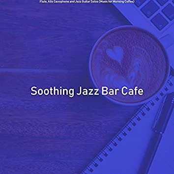 Flute, Alto Saxophone and Jazz Guitar Solos (Music for Morning Coffee)