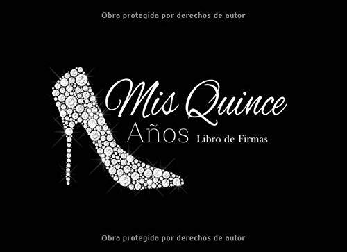 Mis Quince Años Libro de Firmas: Libro de Quinceanera con Zapatillas de Tacon Negro 130 Páginas y Registro de Regalos