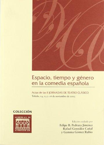Espacio, tiempo y género en la comedia española (CORRAL DE COMEDIAS)