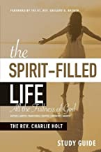 The Spirit-Filled Life Study Guide: All the Fullness of God (The Christian Life Trilogy)
