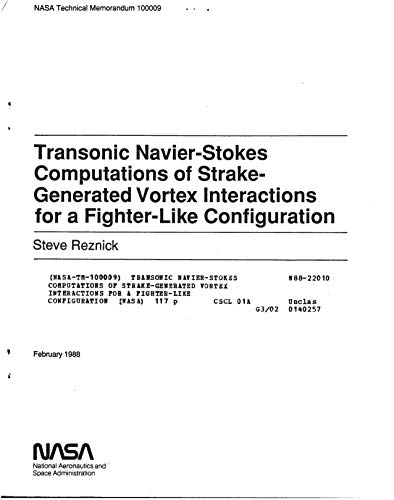 Transonic Navier-Stokes computations of strake-generated vortex interactions for a fighter-like configuration (English Edition)
