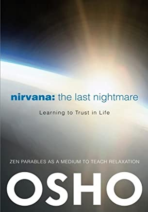 Nirvana: The Last Nightmare: Learning to Trust in Life by Osho(2012-05-22)