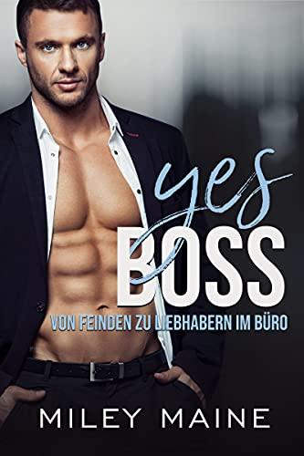 Yes Boss: Von Feinden zu Liebhabern im Büro (Milliardäre Bosse 4) (German Edition)