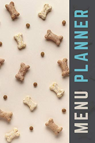 Menu Planner: Tan Dog Bone Biscuit Pattern / 6x9 Weekly Meal Planning Notebook / With Grocery List Organizer / Track - Plan Breakfast Lunch Dinner ... of Blank Templates / Gift for Meal Prepping