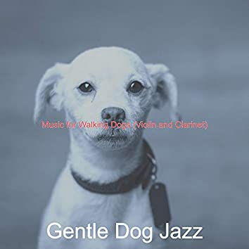 Music for Walking Dogs (Violin and Clarinet)