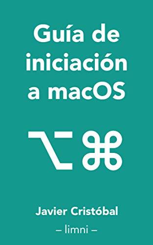 Guía de iniciación a macOS®: Todo lo que necesitas saber sobre tu nuevo sistema operativo