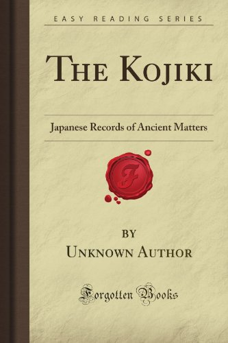 The Kojiki: Japanese Records of Ancient Matters (Forgotten Books)