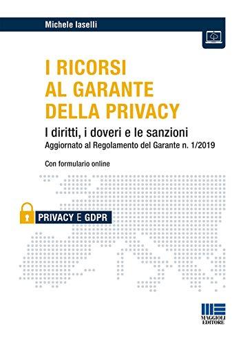 I ricorsi al garante della privacy. I diritti, i doveri e le sanzioni