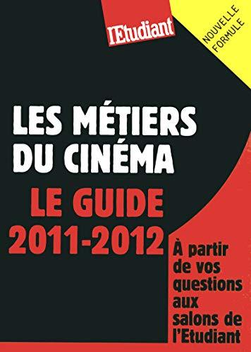 Les métiers du cinéma - Le guide 2011-2012