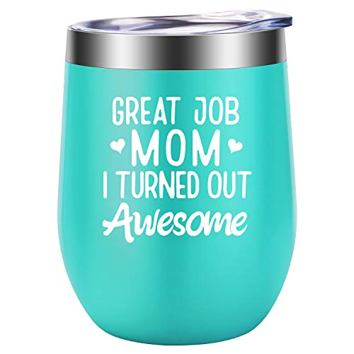 Mom Gifts - Mothers Day Gifts for Mom from Daughter, Son - Gifts for Mom - Funny Mom Birthday, Mother's Day Gifts for Any Mom, Wife - Great Job Mom I Turned Out Awesome - LEADO Wine Tumbler, Mom Mug
