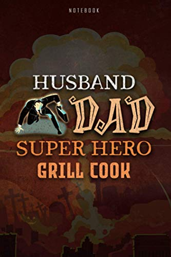 Notebook Journal Husband Dad Super Hero Grill Cook Job Title Working Cover, Father's Day, Halloween Gift: 6x9 inch, Hourly, Cute, Paycheck Budget, Hourly, To Do, 120 Pages, Budget