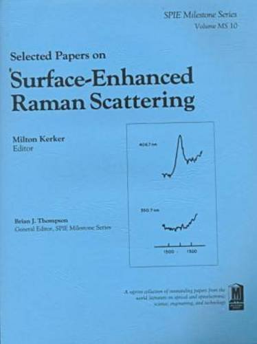 Selected Papers on Surface-Enhanced Raman Scattering (Milestone Series)