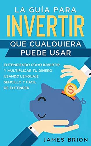 41kE6f+PepL - La Guía para Invertir que Cualquiera Puede Usar: Entendiendo como Invertir y Multiplicar tu Dinero Usando Lenguaje Sencillo y Fácil de Entender (Spanish Edition)