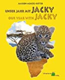 Unser Jahr mit Jacky /Our Year with Jacky - Marion Menzel-Ritter