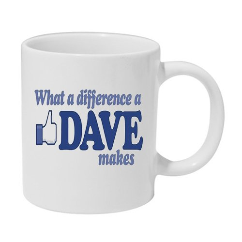 What a Difference a Dave Makes Ceramic Mug Coffee Tea Cup Funny
