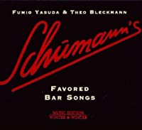 Schumann's Favored Bar Songs by Fumio Yasuda (2010-03-09)