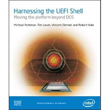 Harnessing the UEFI Shell: Moving the Platform Beyond DOS