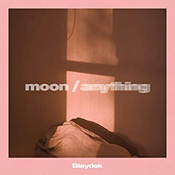 Moon / Anything