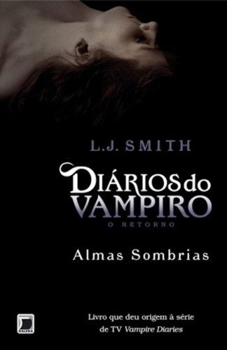Diários do vampiro – O retorno - Almas sombrias (Vol. 2)