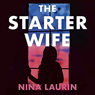 The Starter Wife                   By:                                                                                                                                 Nina Laurin                               Narrated by:                                                                                                                                 Molly Parker Myers                      Length: 7 hrs and 54 mins     Not rated yet     Overall 0.0