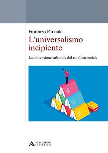L'universalismo incipiente. La dimensione culturale del conflitto sociale