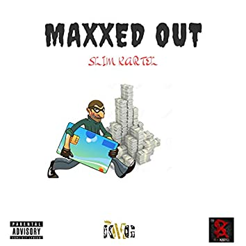 Maxxed OUT