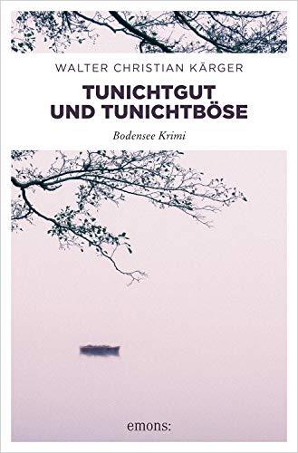 Tunichtgut und Tunichtböse (Bodensee Krimi)