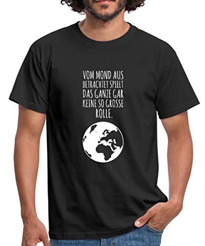 Vom Mond aus Betrachtet Spielt Das Ganze Gar Keine So Große Rolle Männer T-Shirt, XL, Schwarz